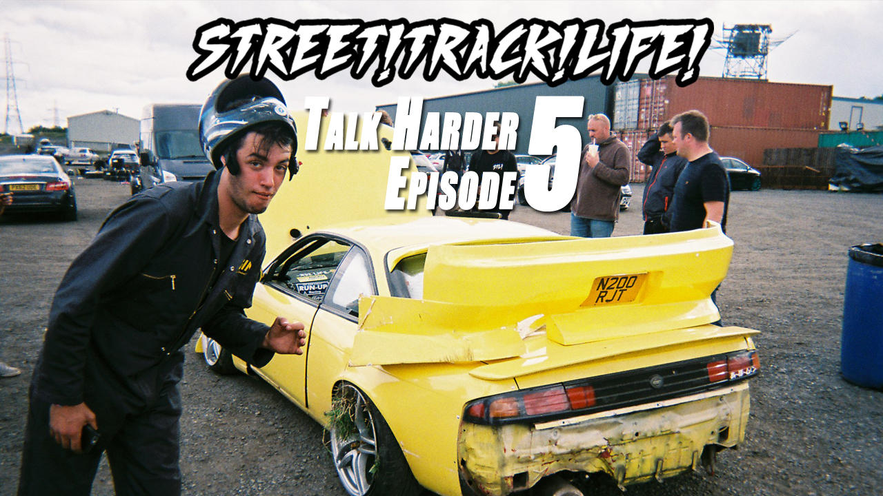 STREET TRACK LIFE PODCAST! TALK HARDER: Episode 5All changes saved.