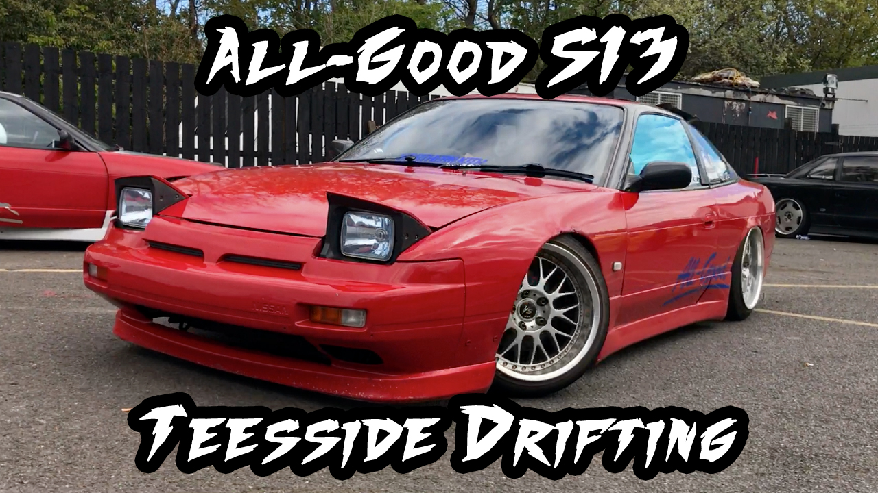 All-Good S13 Teesside Drifting
